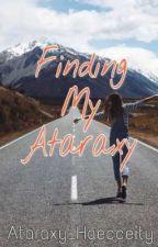 Finding My Ataraxy by AtaraxyHaecceity