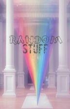 Random Stuff by Ophelia_Horan-Irwin