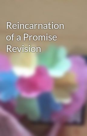 Reincarnation of a Promise Revision by memeunkown606