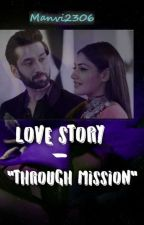 "LOVE STORY-""Through Mission"" by Manvi2306"