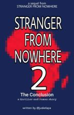 Stranger From Nowhere 2 : The Conclusion by juskelapa