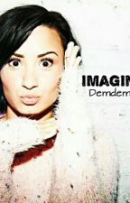 Demi Imagines;) by Fxckhii