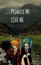 MikuXLen Promise me Love me by Anime_neko_japan