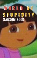 toni's world of stupidity | random by -lemonbae-