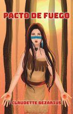 Pacto de Fuego [Saga Forgotten #2] by Clau125