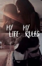 My Life My Rules (gxg) by youmybitch