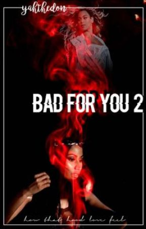 Bad For You 2 by YahTheDon