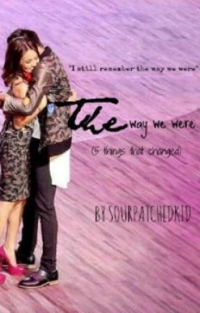 The Way We Were [Short Story] by sourpatchedkid