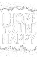 Book 2- I Hope You're Happy Triology- Faith (Ayesha's P.O.V) by Anisha7