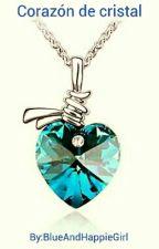 corazón de cristal by BlueAndHappieGirl