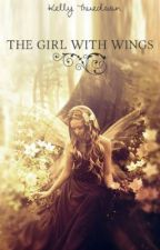 The Girl With Wings, Book 2 ***ON HOLD*** by FLYWolf
