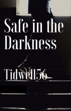 Safe in the Darkness by Tidwell56