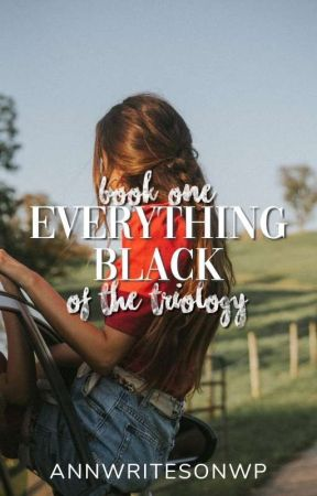 book one: everything black » ongoing by annwritesonwp