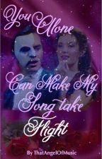 You alone can make my song take flight by Thatangelofmusic