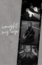 caught my eye ( michael sanzone ) by ciscosramon