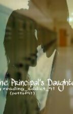 The Principal's Daughter by reading_addict_91