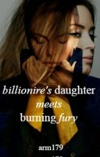 Billionaire's Daughter Meets Burning Fury by ARM179
