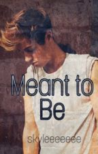 Meant to Be || Cameron Dallas by skyleeeeeee_