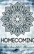 Homecoming ( Despues de terminar la saga de Vampire Academy by VayoletBelikovManzur