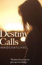 Destiny Calls by InnocentLives