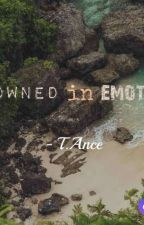 Drowned in emotions by Ancewritings246