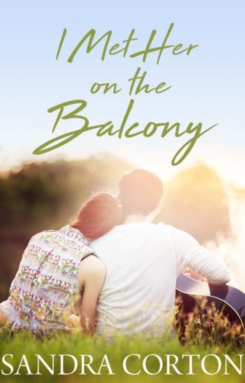 I met her on the balcony (Now Published so sample only)