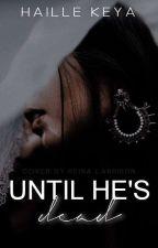 Until He's Dead by Euphr3