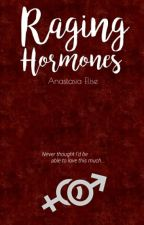Raging Hormones by AnastasiaElise
