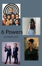 6 Powers by tehetehe_0123