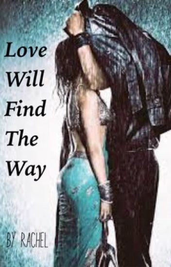 LOVE WILL FIND THE WAY
