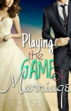 Playing the Game of Marriage by WordsByAnne