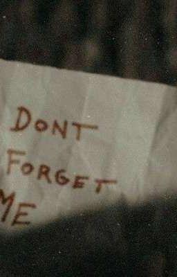 Đọc truyện /justrhym/ don't forget me