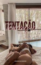 TENTAÇÃO by WEBSCACHINHOS