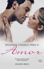 Segunda Chance Para o Amor - Degustação. Disponível na AMAZON.COM.BR by JanainaMelo3