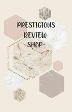 Prestigious Review Shop by PrestigiousPeeps