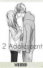 2 Adolescenti♥ by Wierddd
