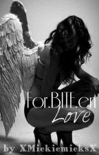 ForBITEen love (completed) by XMiekieMieksX