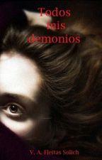 """""""Todos mis demonios"""" by VeronicaAFS"""