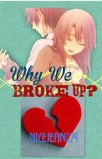 Why we Broke up? (Completed) by Yuijean
