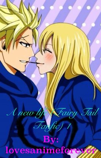 A new life (Fairy Tail Fanfic) 1