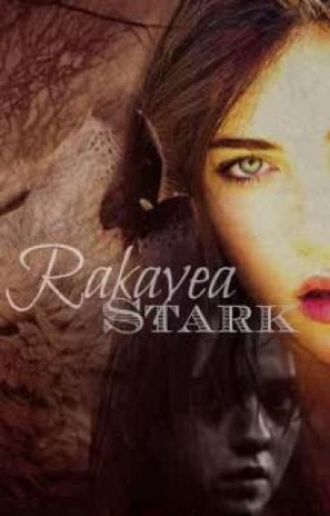 Rakayea Stark(Game of Thrones)