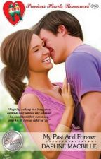 My Past and Forever- published under Precious Hearts Romances by CasandravictoriaMSV