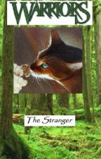 The Stranger - A Warrior Cats Fan Fiction by Sarah223