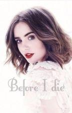 Before I die by MiSsBiEe