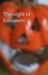 The night of hallowen! by cooldude1234