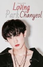 Loving Park Chanyeol [E D I T I N G]  by ShannieUnnie