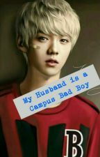 My Husband Is A Campus Bad Boy ♡ by Jinhwanitot