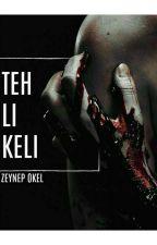 TEHLİKELİ    -TAMAMLANDI-  by ZeynepOkel