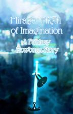 Mirage: Fligth of Imagination (A Fantasy Story) by Driifish