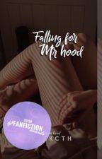 Falling for mr hood // hood ✔️ by -scatterbrain